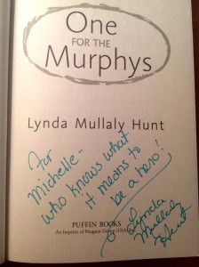 Autographed copy of One for the Murphys. Love this!